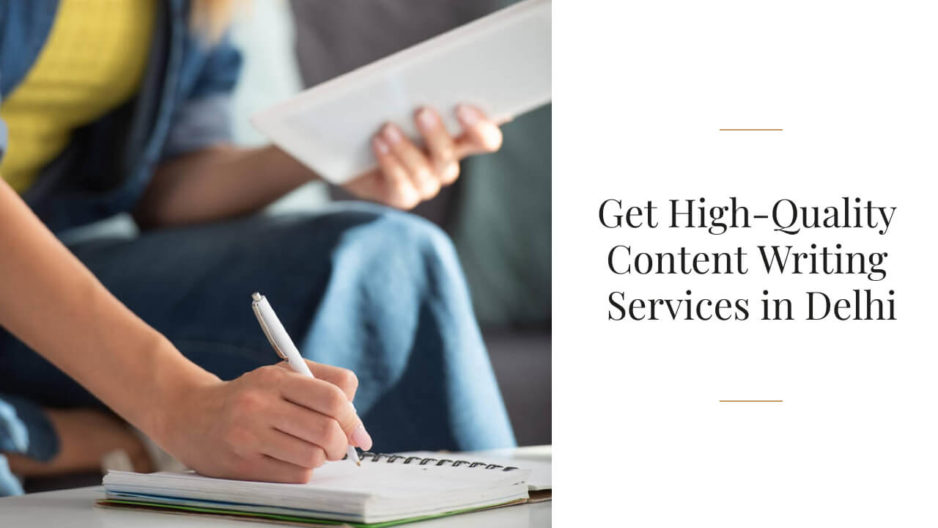 Get High-Quality Content Writing Services in Delhi