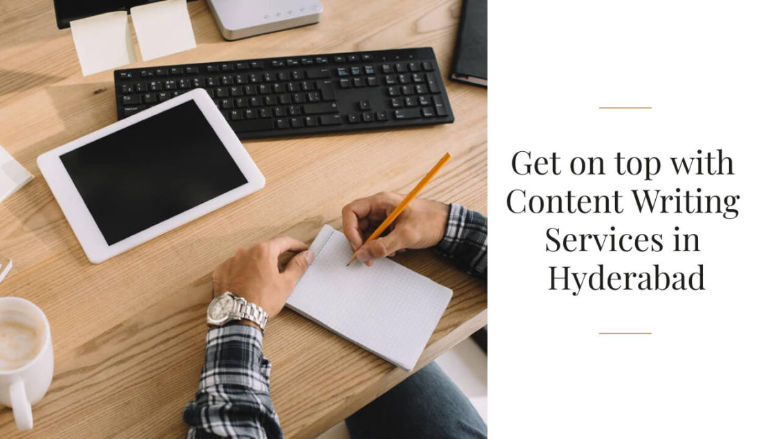 Get your brand on top of Google with Content Writing Services in Hyderabad